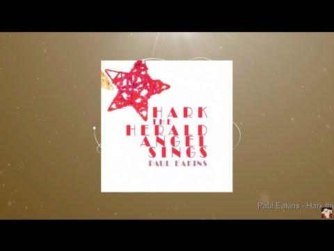 Paul Eakins - Hark the Herald Angel Sings (Full Album)