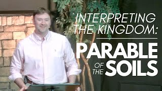 Interpreting the Kingdom: Parable of the Soils