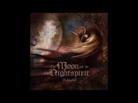 The Moon And The Nightspirit - Holdrejtek (Full Album)
