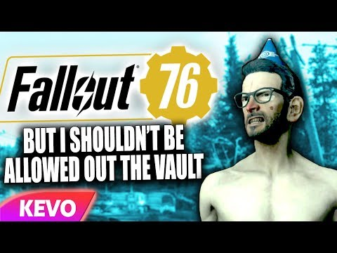 fallout-76-but-i-shouldn't-be-allowed-out-the-vault
