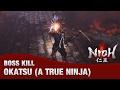 Nioh Boss Kill - Okatsu (A True Ninja Dojo Mission / Ninjutsu Master Trophy)