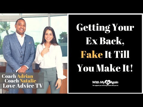 fake it till you make it to get your ex back
