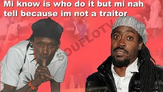 Beenie Man said he knows who did it but him is not a traitor
