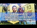 EA Responds to Belgium's FIFA Loot Box Ban, Still Claims It's Not Gambling