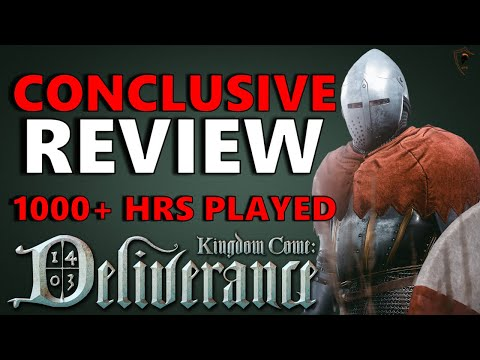 Kingdom Come: Deliverance - Conclusive Review | 1000+ Hours Played