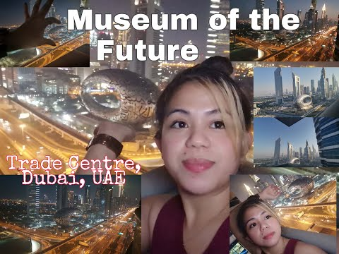 2020 Dubai's Museum of the Future / Perfect View/ Dubai, UAE is Amazing /vlog meriam bolata b.