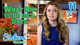 Ep. 11 What Not to Do on a Date: Sisters Web Series