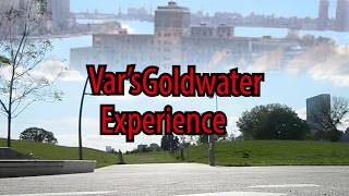 Var's Goldwater Experience - Director's Cut