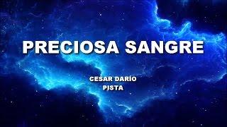 PRECIOSA SANGRE CESAR DARIO PISTA