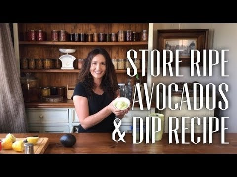 How to Store Ripe Avocados for 4 Months & Avocado Dip Recipe