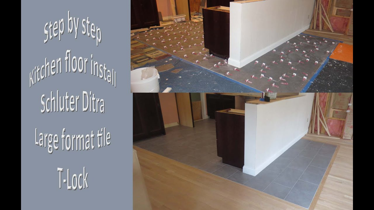 step by step how to install large format tile floor ditra and t lock