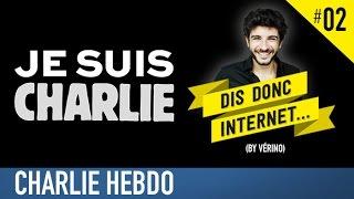 VERINO #2 - Charlie Hebdo // Dis donc internet... thumbnail