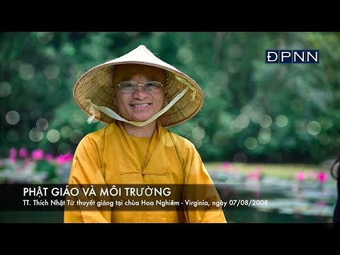 Phật giáo và môi trường B (07/08/2008) Thích Nhật Từ