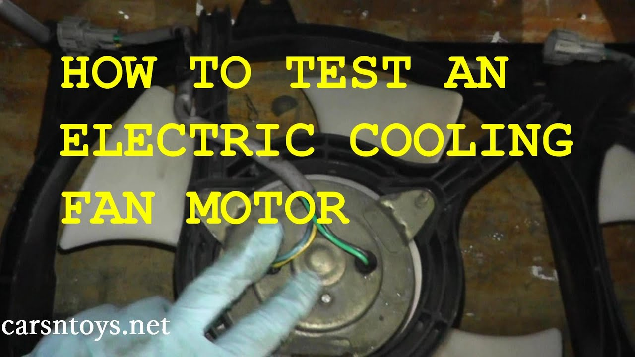 cooling fan motor testing  replacement  basic hand
