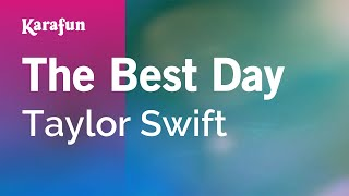 Karaoke The Best Day - Taylor Swift *