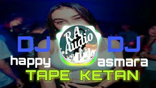 HAPPY ASMARA TAPE KETAN ! DJ KOPLLO REMIX ENAK BANGET
