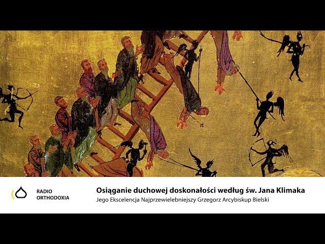 Święty Jan Klimak. Stopnie doskonałości duchowej - Arcybiskup Grzegorz