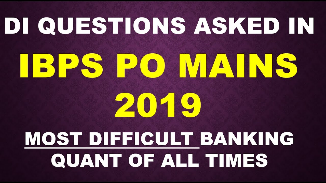 DI QUESTIONS ASKED IN IBPS PO MAINS 2019 (ENGLISH | हिन्दी)