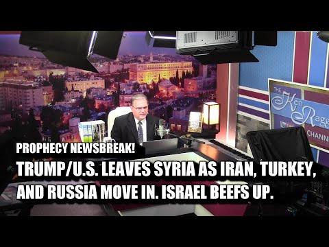 TRUMP-U.S. LEAVES SYRIA! Iran Turkey Russia move in! ISRAEL BEEFS UP!