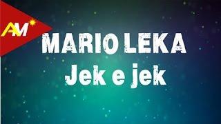 Mario Leka - Jek e jek (Official Lyrics Video)
