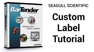 Custom Label Tutorial | Seagull Scientific BarTender Barcode Software