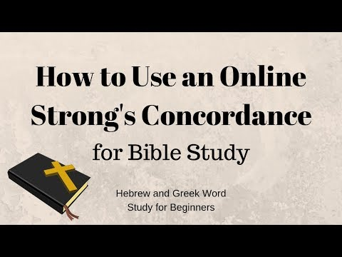 How To Use An Online Strong's Concordance For Bible Study