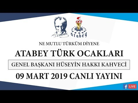 Atabey Türk Ocakları G. Başkanı Hüseyin Hakkı Kahveci - Facebook Canlı Yayını - 9 Mart 2019