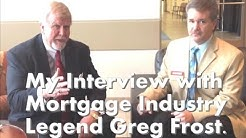 My Interview with Mortgage Industry Legend Greg Frost The 1st Billion Dollar Originator