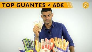 MEJORES GUANTES DE PORTERO POR MENOS DE 60€