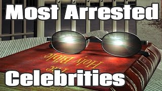 Top 5 Most Arrested Celebrities