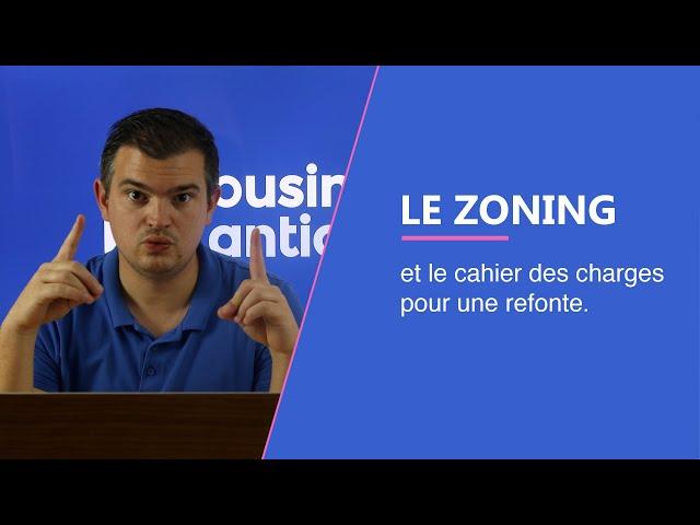 Le Zoning et le cahier des charges pour une refonte de site Web