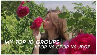 MY TOP 10 GIRL GROUPS [kpop vs cpop vs jpop]