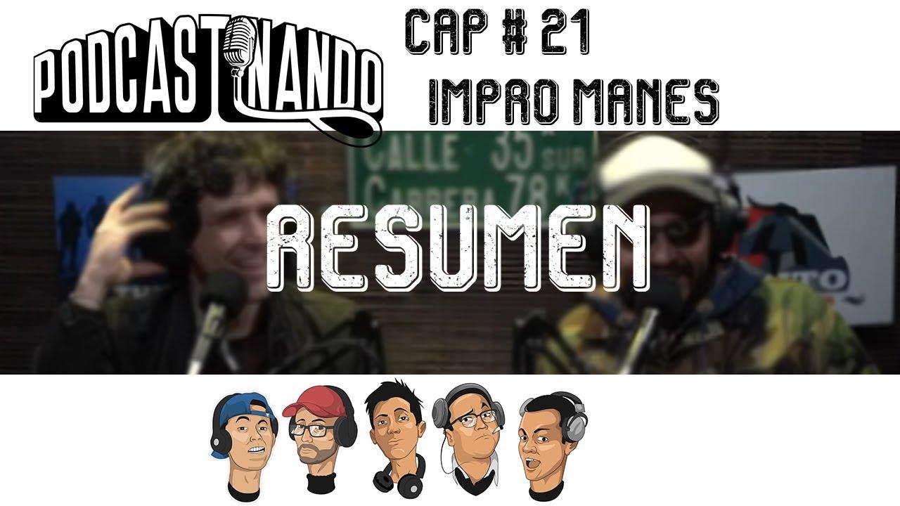Resumen Podcastinando: Cap #21 - Impro Manes