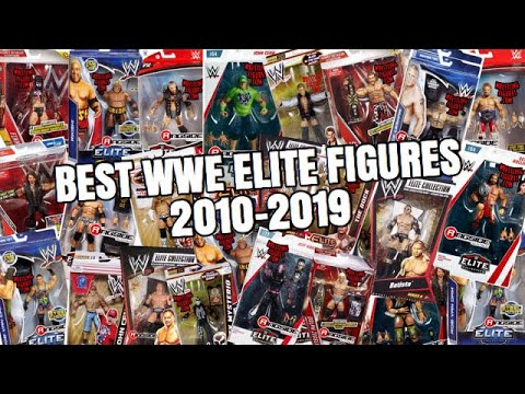 THE BEST WWE ELITE FIGURE FROM EVERY YEAR 2010-2019