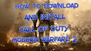How to download and install call of duty modern warfare 2