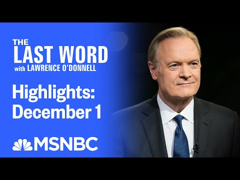 Watch The Last Word With Lawrence O'Donnell Highlights: December 1 | MSNBC