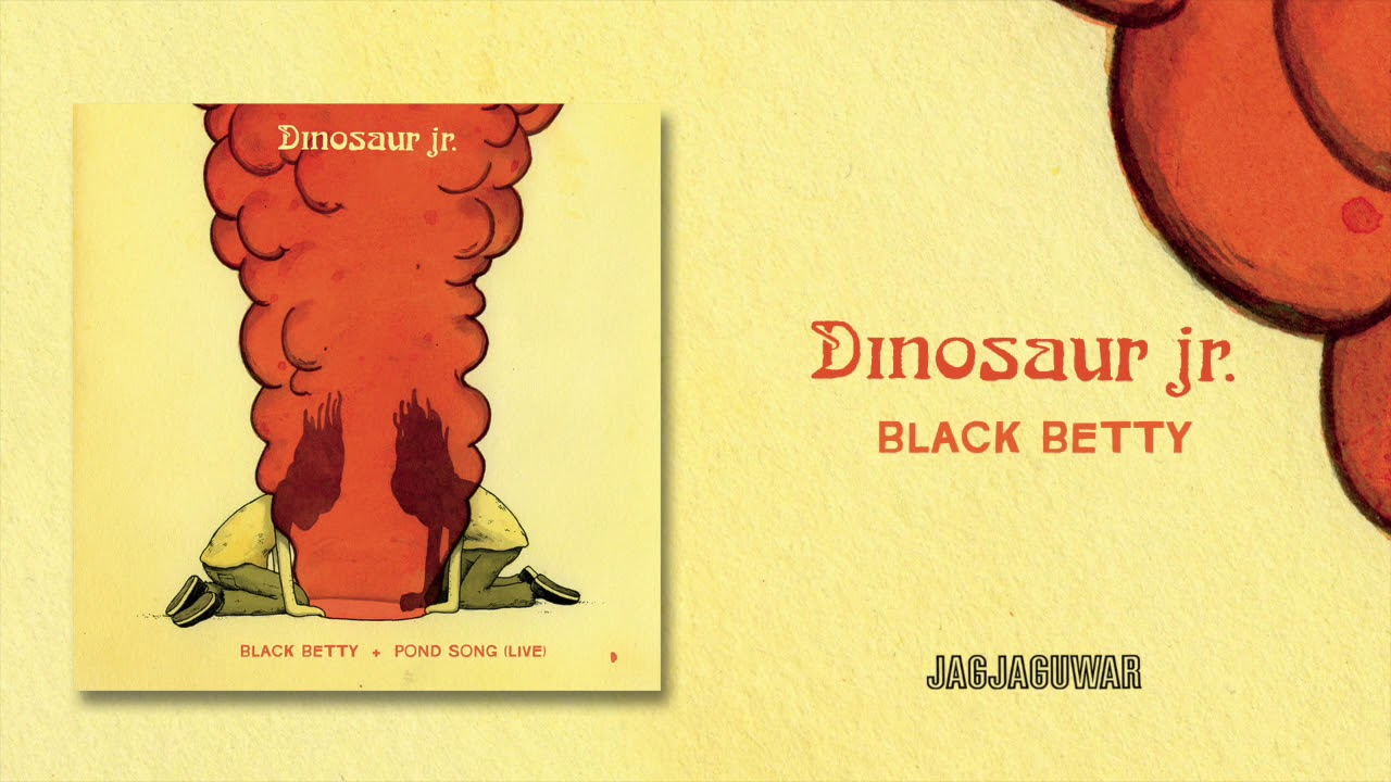 Dinosaur Jr. – Black Betty [Ram Jam]