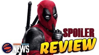 Deadpool 2 - Review! (Full Spoiler)