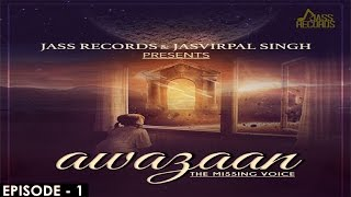 Awazaan | episode 1 | new punjabi songs 2017 | latest punjabi songs 2017