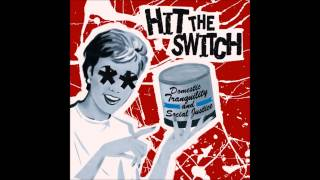 Hit The Switch - Domestic Tranquility and Social Justice (Full album)