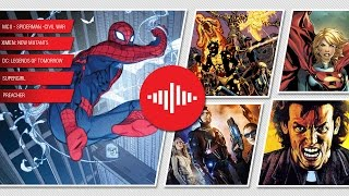 Noticias sobre: Spiderman, Civil War, New Mutants,  Legends of Tomorrow, Supergirl, Preacher