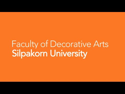Faculty of Decorative Arts : Silpakorn University
