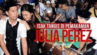 Kesetiaan Sahabat - Tangis Haru Keluarga Di Pemakaman Julia Perez
