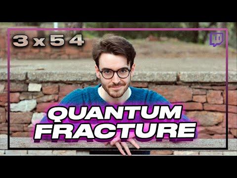 3x54 YO CIENCETO ft QUANTUM FRACTURE