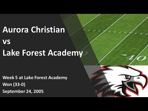Aurora Christian vs Lake Forest Academy (2005)