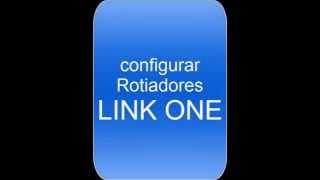 Como configurar roteador LINK ONE facil facil