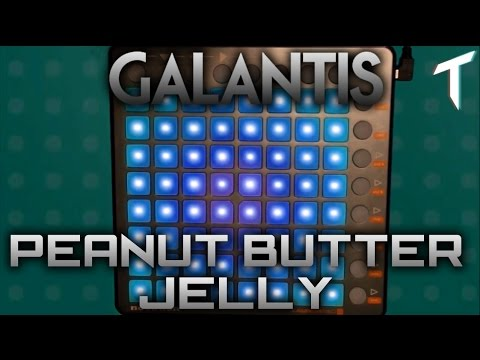 Galantis - Peanut Butter Jelly [Launchpad...