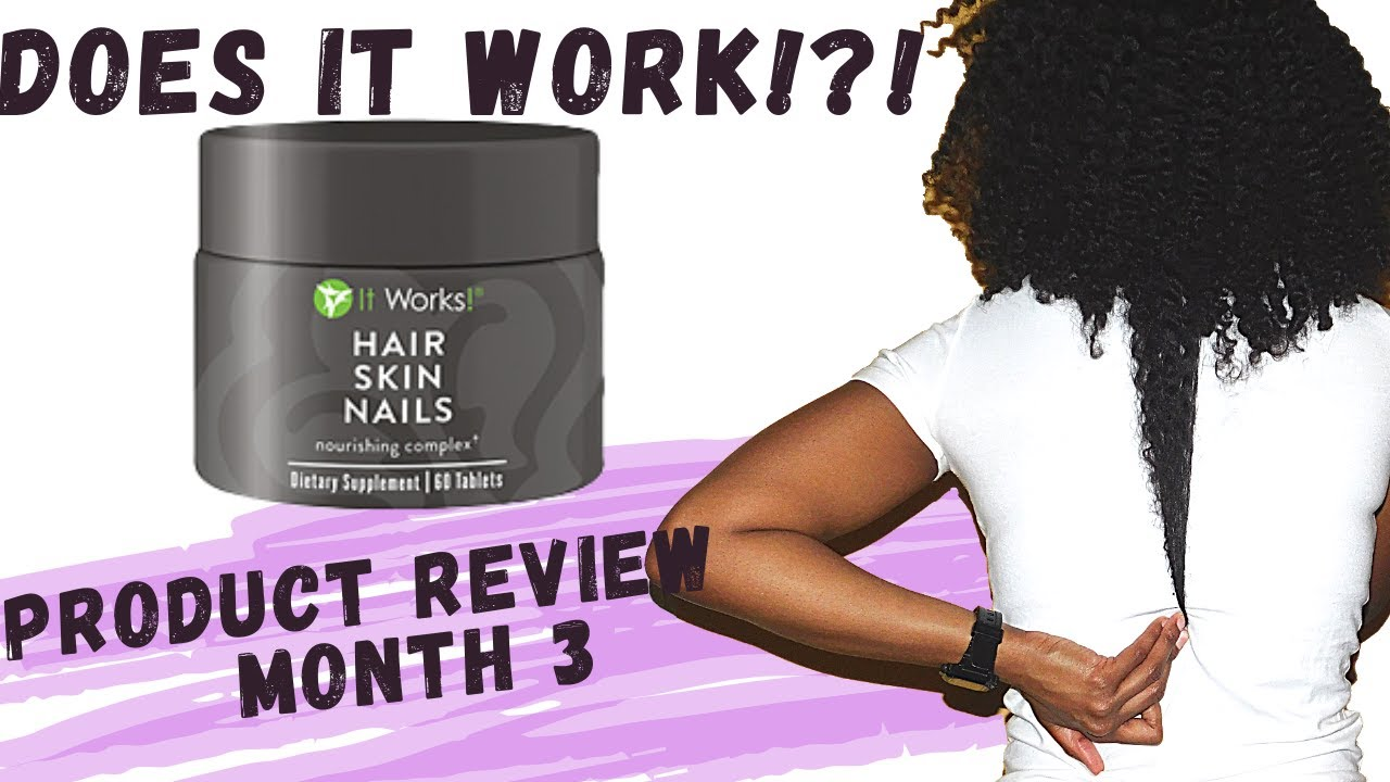 ItWorks! Final 3 Month Review (It Works Hair Skin Nails Review ...