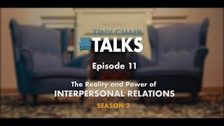 Tiny Chair Talks S3 Ep. 11 - Interpersonal Relations