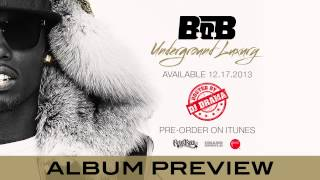 B.o.B - Underground Luxury Album Preview Hosted By DJ Drama